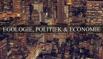 EGOLOGIE POLITIEK & ECONOMIE